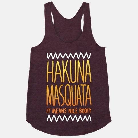Hakuna Masquata | HUMAN | T-Shirts, Tanks, Sweatshirts and Hoodies. Free domestic U.S. shipping on all orders of $50 or more.
