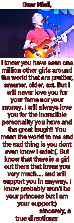 Niall is probs not gonna read this but I don't care! I love him just the way he is! This is true! @Niall Dunican Dunican Dunican Horan