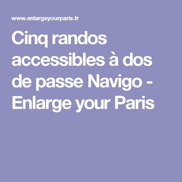 Cinq randos accessibles à dos de passe Navigo - Enlarge your Paris