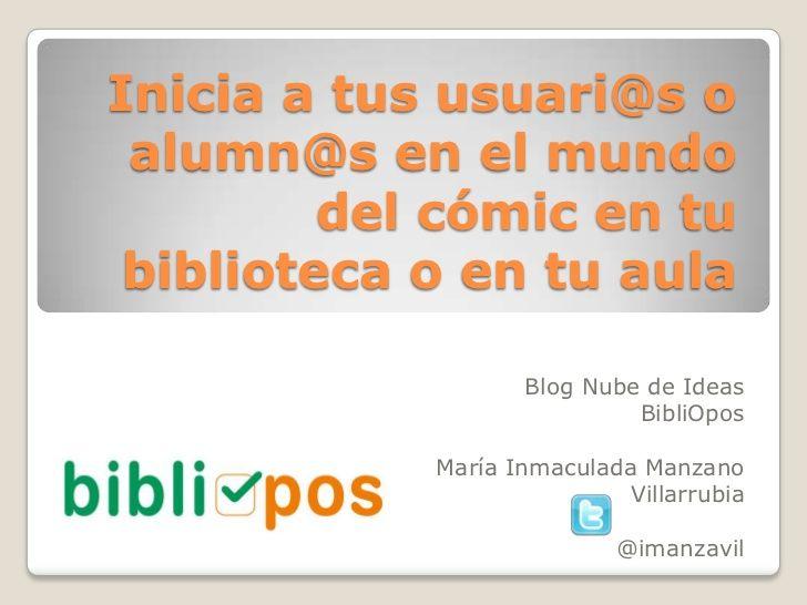 inicia-a-tus-usuarios-o-a-tus-alumnos-en-tu-biblioteca-o-en-tu-aula by Inmaculada Manzano via Slideshare