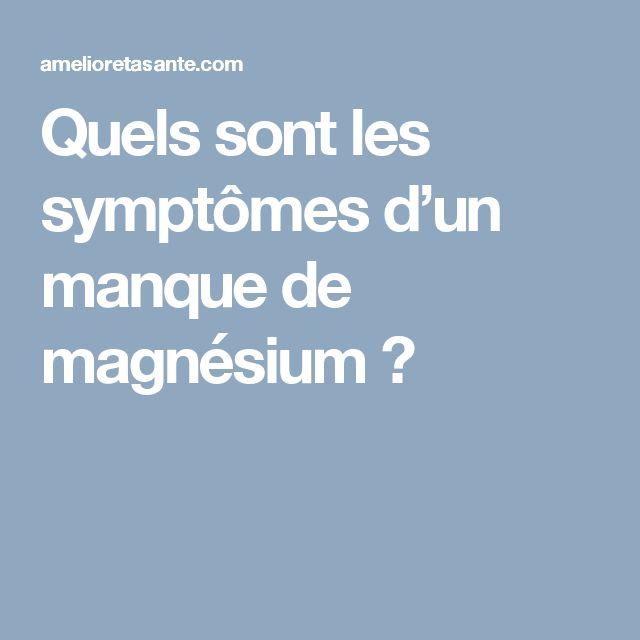 Quels sont les symptômes d'un manque de magnésium ?
