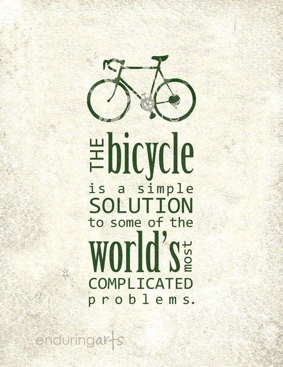 Love bicycles, fitness, health or just a fan of not polluting the environment? This bicycle print may be the perfect decor for your home or office space. The bicycle is a simple solution to some of the worlds most complicated problems. Such a true statement! This is a print of my original illustration and text design. Colors include a charcoal, pavement grey for the text and bike illustration, light grey and off white make up the distressed/worn background.