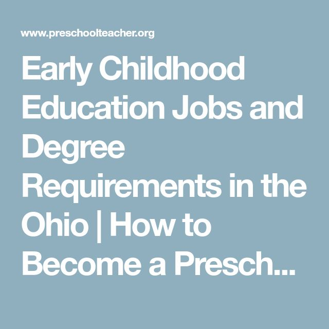 Early Childhood Education Jobs And Degree Requirements In The Ohio