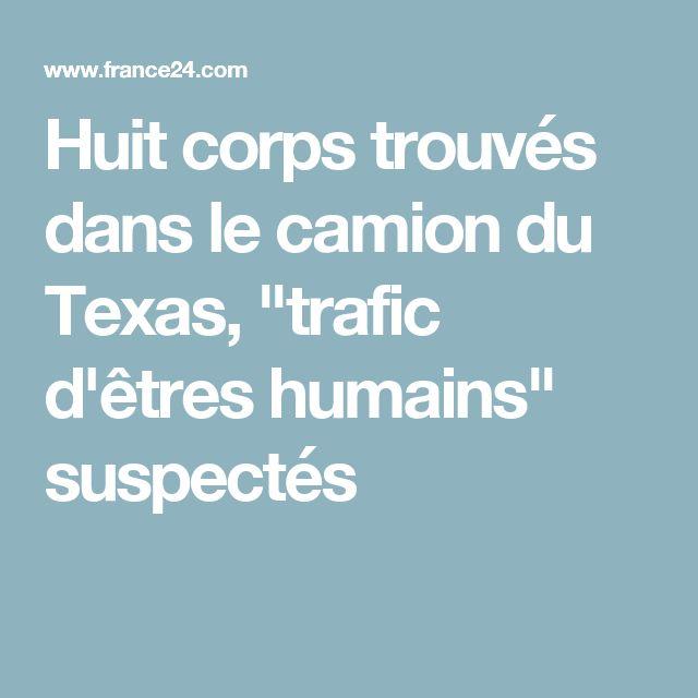 """Huit corps trouvés dans le camion du Texas, """"trafic d'êtres humains"""" suspectés"""
