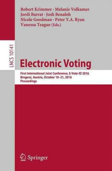 Electronic Voting: First International Joint Conference, E-vote-id 2016, Bregenz, Austria, October 18-21, 2016, P...
