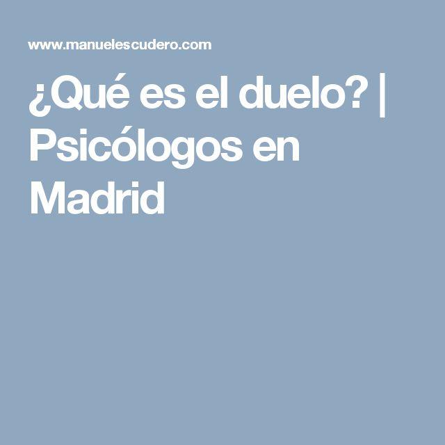 ¿Qué es el duelo? | Psicólogos en Madrid