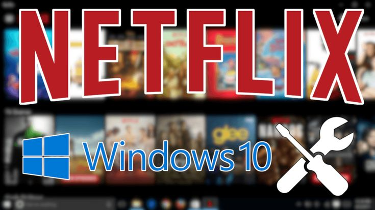Cómo solucionar la app Netflix no funciona en Windows 10