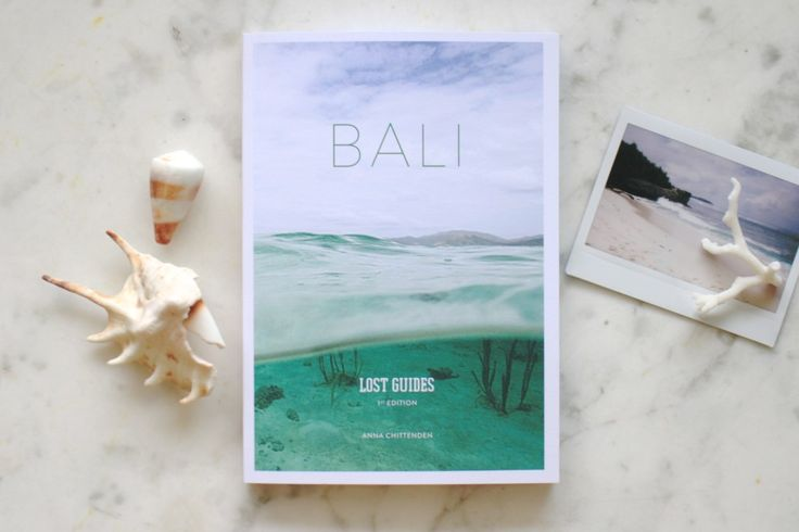 Lost Guides - Bali. A Unique, Stylish and Offbeat Travel Guide to Bali.
