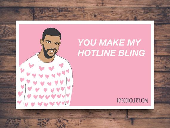 Printable Valentines Day Card Drake Hotline Bling by BEYGOODco