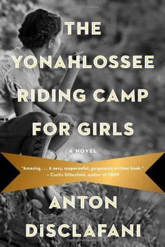 48 best historical fiction images on pinterest historical fiction the yonahlossee riding camp for girls by anton discalfani a lush sexy evocative fandeluxe Image collections