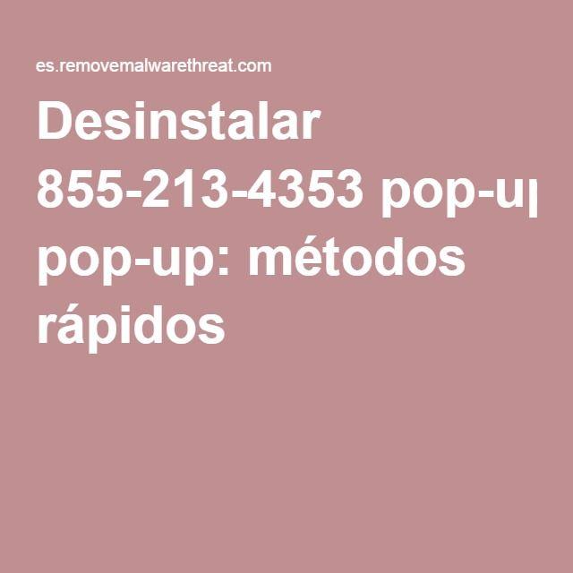 Desinstalar 855-213-4353 pop-up: métodos rápidos
