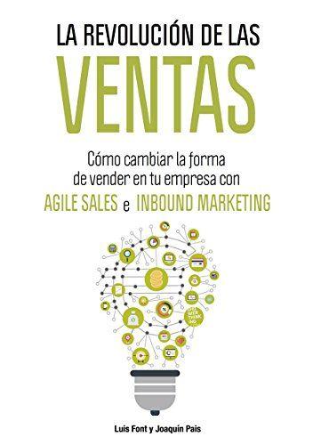 La revolución de las ventas: Cómo cambiar la forma de vender en tu empresa con Agile Sales e Inbound Marketing #revolución #ventas: #Cómo #cambiar #forma #vender #empresa #Agile #Sales #Inbound #Marketing