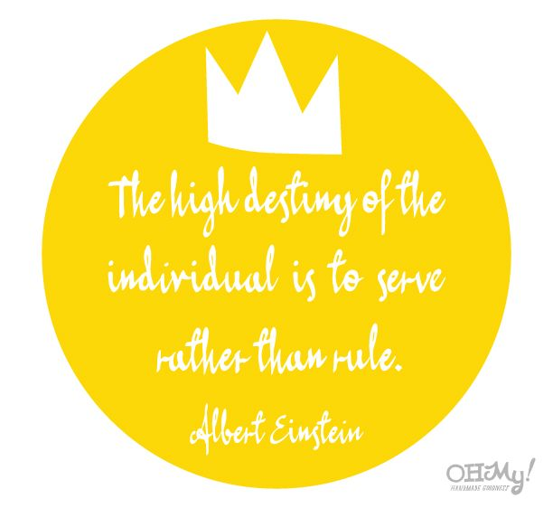 """Leadership And Ethics Quotes: """"The High Destiny Of The Individual Is To Serve Rather"""