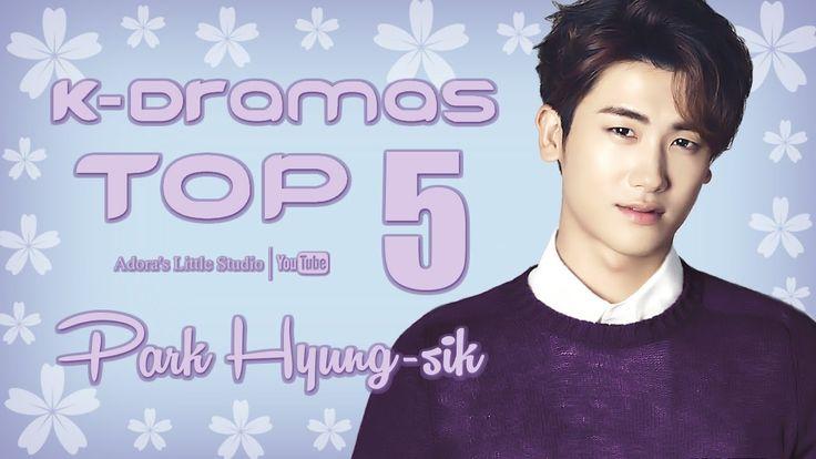 TOP 5 Park Hyung-sik K-Dramas - My Top 5 Korean Dramas with Park Hyung Shik / Hyungsik / 박형식 / Park Hyeong Sik
