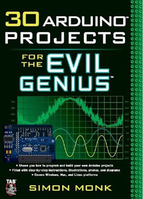 ELECTRONICA Y TELECOMUNICACIONES : 30 ARDUINO PROJECTS FOR THE EVIL GENIUS