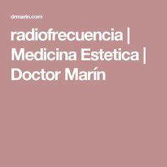 radiofrecuencia | Medicina Estetica | Doctor Marín