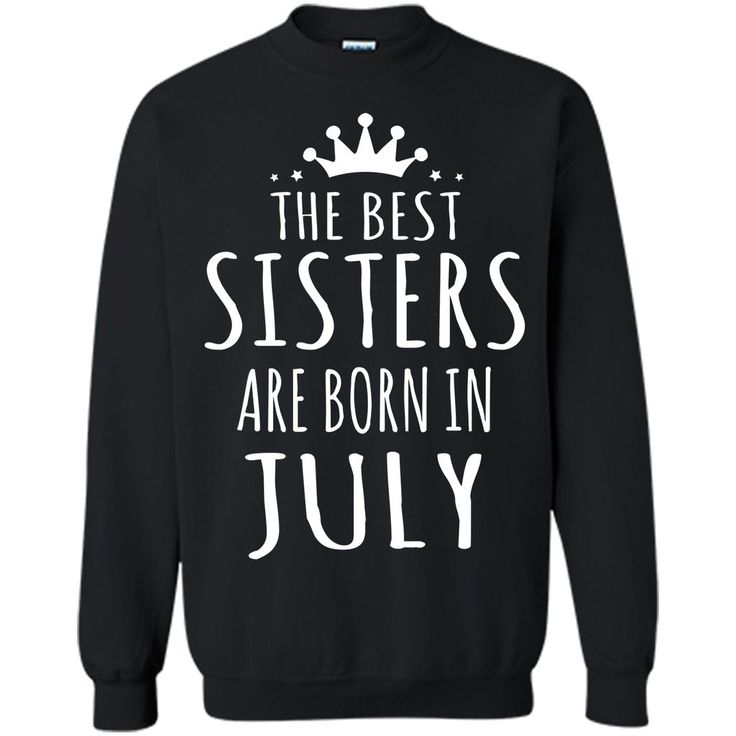 THE BEST SISTERS ARE BORN IN JULY Women T-Shirt
