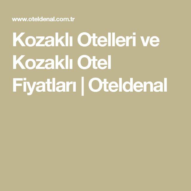 Kozaklı Otelleri ve Kozaklı Otel Fiyatları | Oteldenal