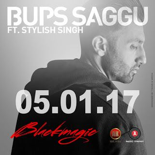 NEW MUSIC BUPS SAGGU - BLACK MAGIC (05.01.2017)   BLACK MAGIC  Song: Black Magic Vocals: Bups Saggu  Rap: Stylish Singh  Music & Lyrics: Bups SagguRelease Date: 5thJanuary 2017Label: Zee Music CompanyPresentation: Anup KumarImages Press PDF & Video Teaser Download Link:http://bit.ly/2hDy8P7?id=0B7S9N1znUwDtSUk5bFVBRkhBNFk  ...STARTS...  Black Magic is Bups Saggu's latest single and is described as a mainstream level product that is not only predicted to top the charts but to mark a point in…