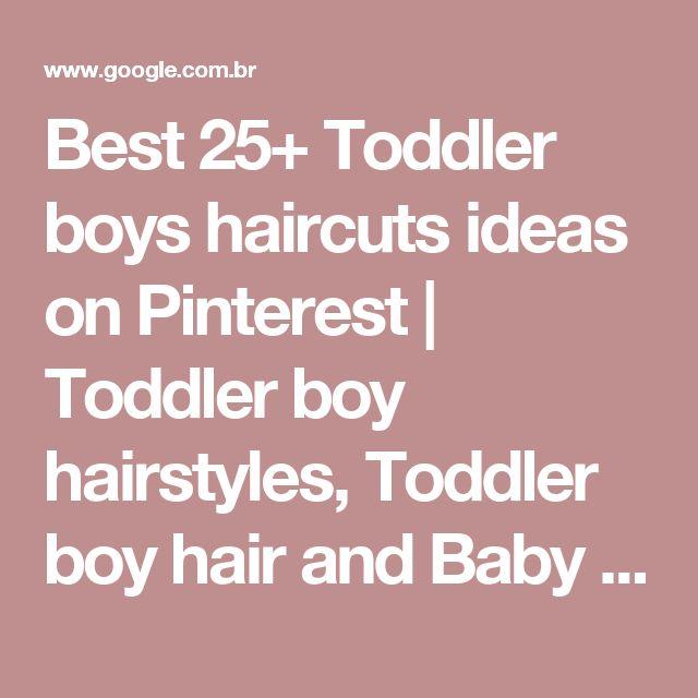 Best 25+ Toddler boys haircuts ideas on Pinterest | Toddler boy hairstyles, Toddler boy hair and Baby haircuts near me