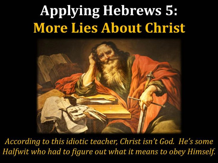 Applying Hebrews 5: More Lies About Christ