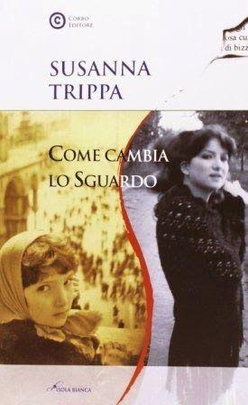 Titolo: Come cambia lo sguardo - Autore: Susanna Trippa #libri #letteratura