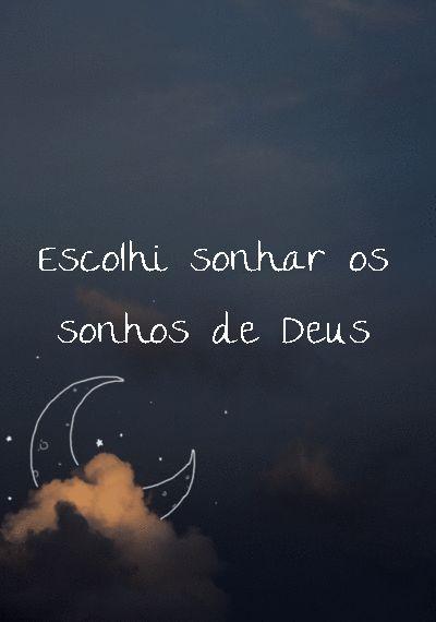 Sonhos De Deus Não Morrerei Até A Promessa Se Cumprir Na Minha Vida
