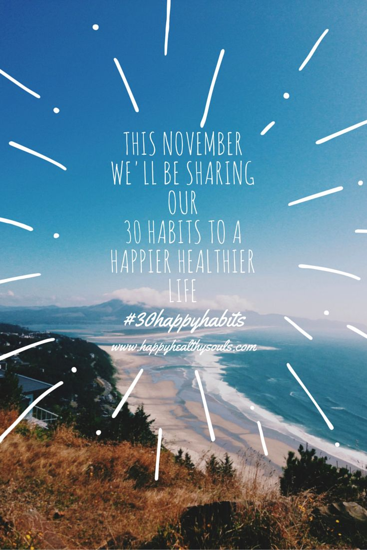 Each day we're sharing a happy habit over on our instagram account. We want to empower you to create a happy healthy life. Come on over, follow us and join in on the fun // www.happyhealthysouls.com // @happyhealthysouls  #30happyhabits #happyhealthysouls #health #happy #wellness #fitness