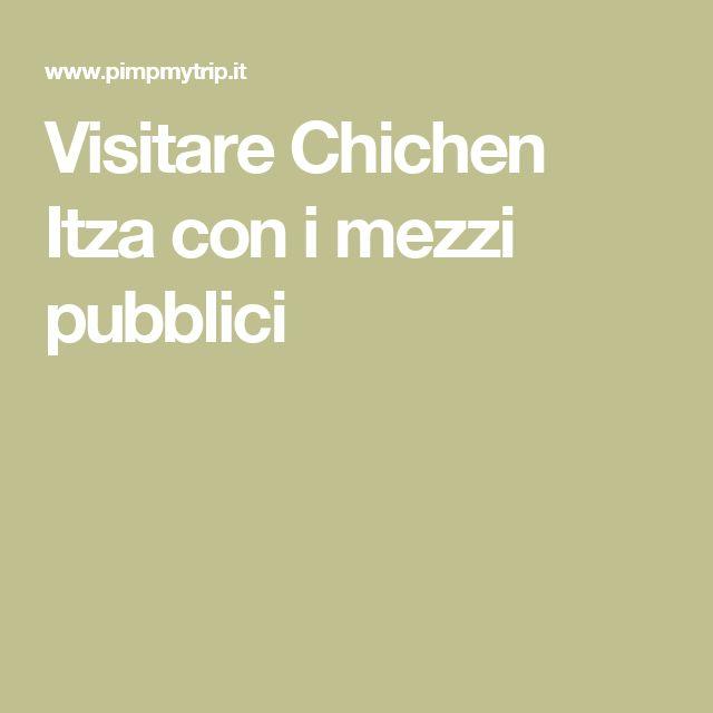 Visitare Chichen Itza con i mezzi pubblici