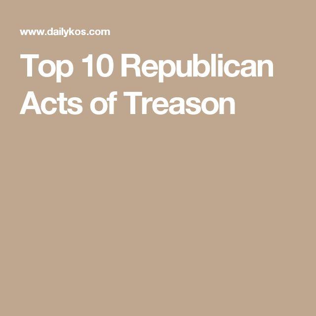 Top 10 Republican Acts of Treason