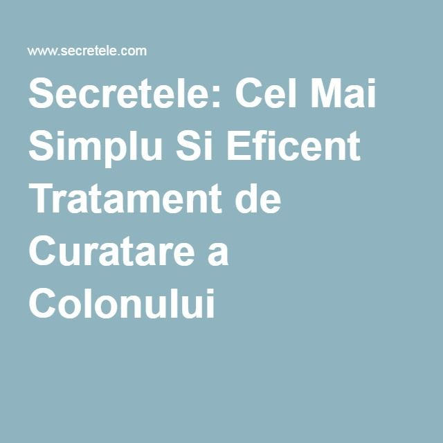 Secretele: Cel Mai Simplu Si Eficent Tratament de Curatare a Colonului