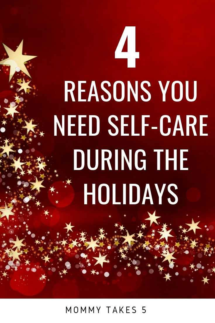 4 Reasons You Need Self Care During the Holidays & Ideas to inspire you – Everything to Do with Christmas