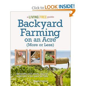 In Praise of the Small Homestead (Review: Backyard Farming on an Acre)