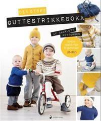 Den store guttestrikkeboka; strikkeoppskrifter til gutteklær 0-8 år