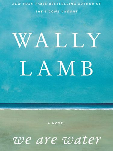 REDBOOK Reads: We Are Water.  Another great Wally Lamb book. Full of tough issues. Are you forgiven for being bad if you were treated badly first?