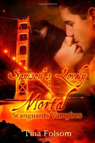 Book 1 in Tina Folsom's Scanguards Vampires series. My first Tina Folsom book, and still my favorite.  I love Samson.