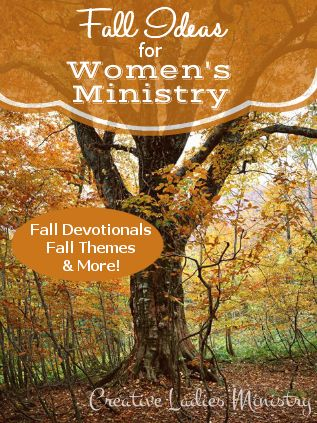 Fall Ideas for Womens Ministry:  from Creative Ladies Ministry/Julia Bettencourt