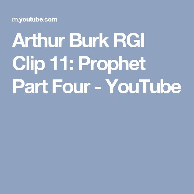 Arthur Burk RGI Clip 11: Prophet Part Four - YouTube