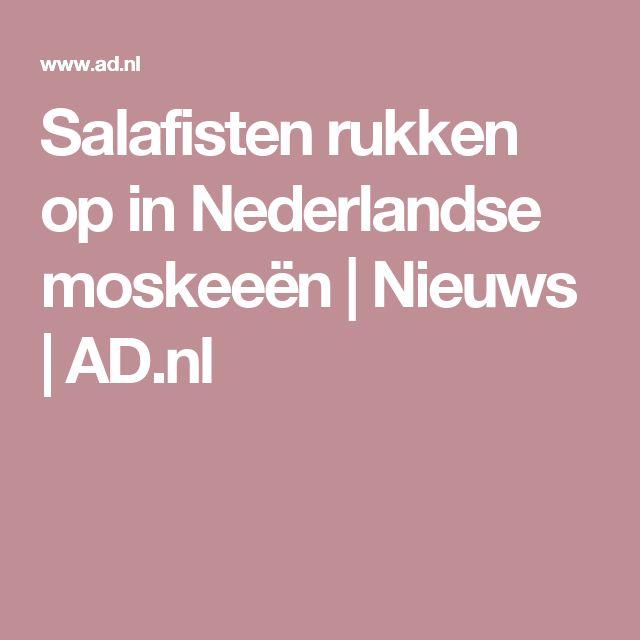 Salafisten rukken op in Nederlandse moskeeën | Nieuws | AD.nl