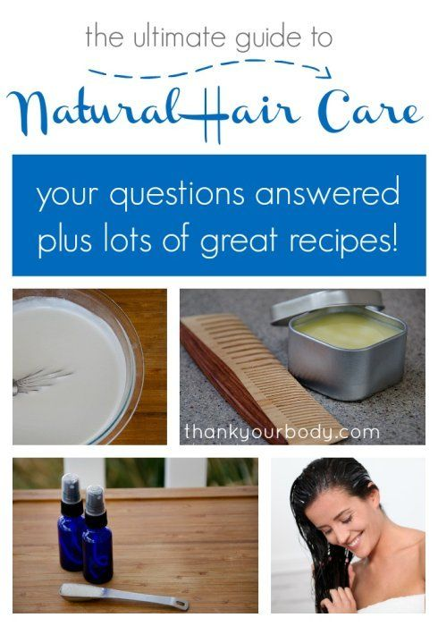 The ultimate all natural hair care guide! Definitely pin this for later. www.thankyourbody.com