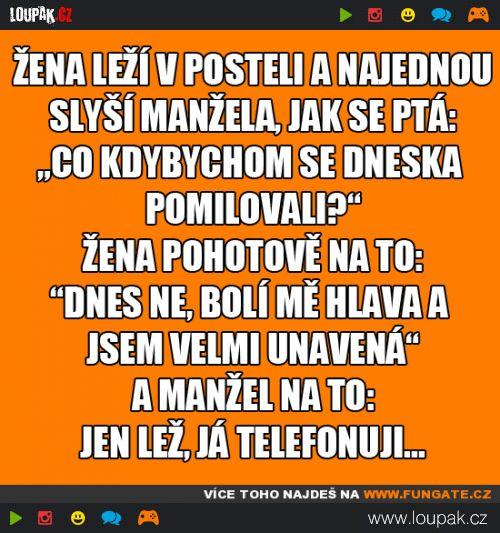 Žena leží v posteli a najednou slyší manžela, jak se ptá   Loupak.cz