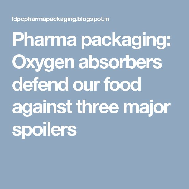 Pharma packaging: Oxygen absorbers defend our food against three major spoilers