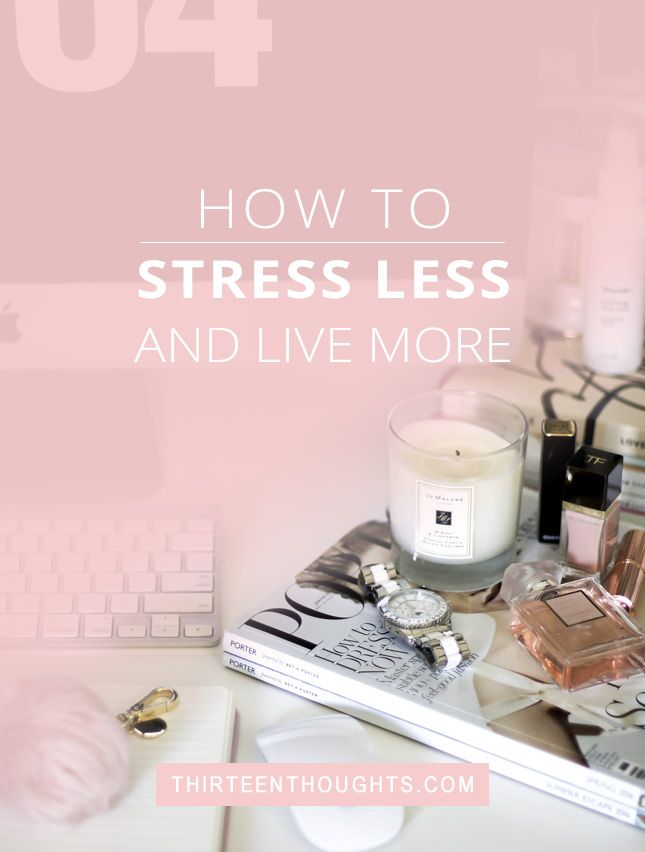 How to stress less and live more