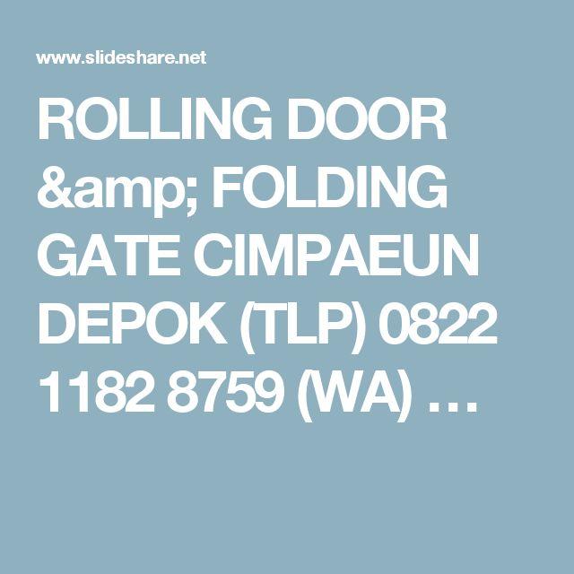 ROLLING DOOR & FOLDING GATE CIMPAEUN DEPOK (TLP) 0822 1182 8759 (WA) …