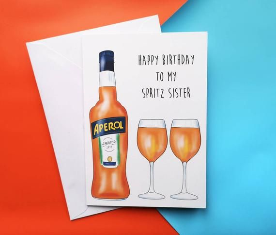 Happy Birthday To My Spritz Sister The Perfect Birthday Card For Anyone That Loves An Aperol Spritz The Design Features A Hand Dr Aperol Spritz Spritz Aperol
