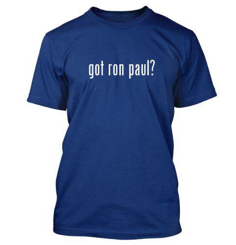 got ron paul? Funny Adult Mens T-Shirt Blue Medium