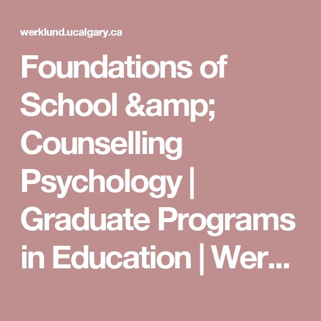 Foundations of School & Counselling Psychology | Graduate Programs in Education | Werklund School of Education | University of Calgary