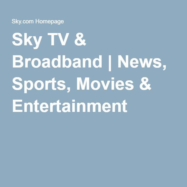 Sky TV & Broadband   News, Sports, Movies & Entertainment