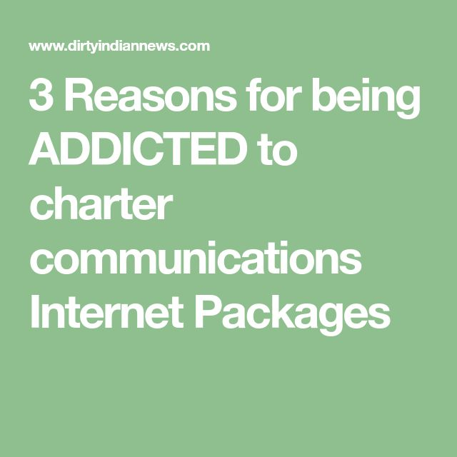 3 Reasons for being ADDICTED to charter communications Internet Packages