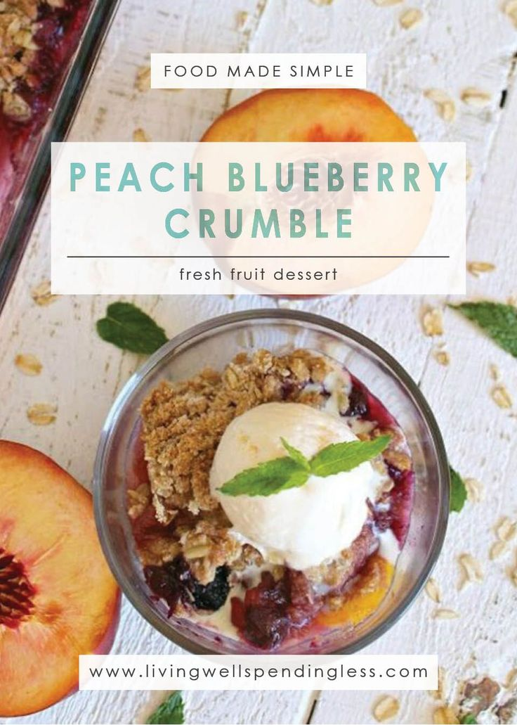Peach Blueberry Crumble | Best Dessert Recipes | Summer Dessert Ideas | Spring Food | Food for Guests via lwsl